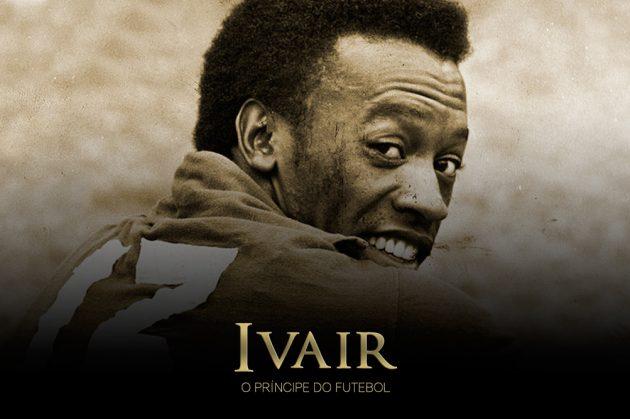 Trailer – Ivair – O Príncipe do Futebol
