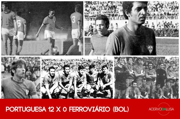 Portuguesa 12 x 0 Ferroviário (BOL) – A maior goleada da história rubro-verde