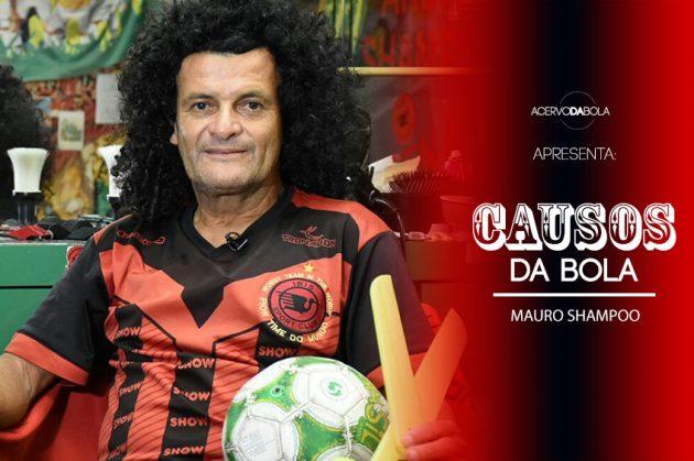 Causos da Bola | Mauro Shampoo (Íbis Sport Club)
